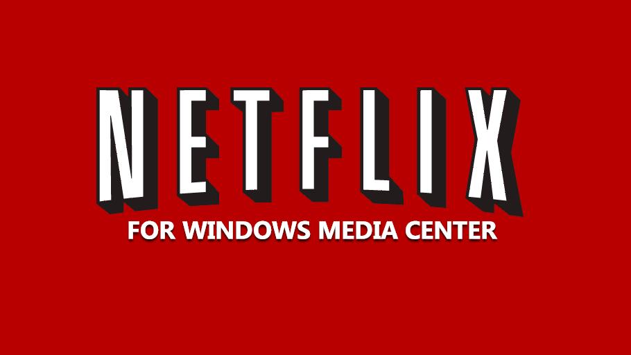 Netflix for Windows Media Center